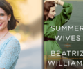 Beatriz Williams next to an overlay of The Summer Wives.